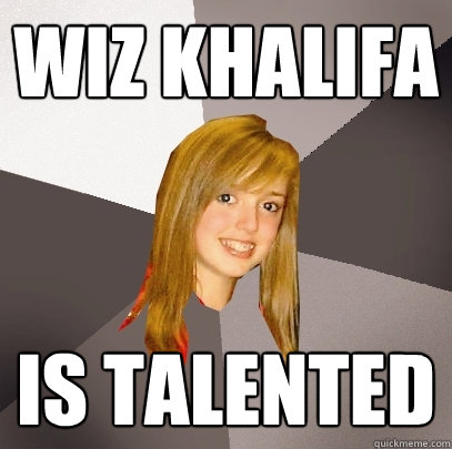 Wiz Khalifa Is talented - Wiz Khalifa Is talented  Musically Oblivious 8th Grader
