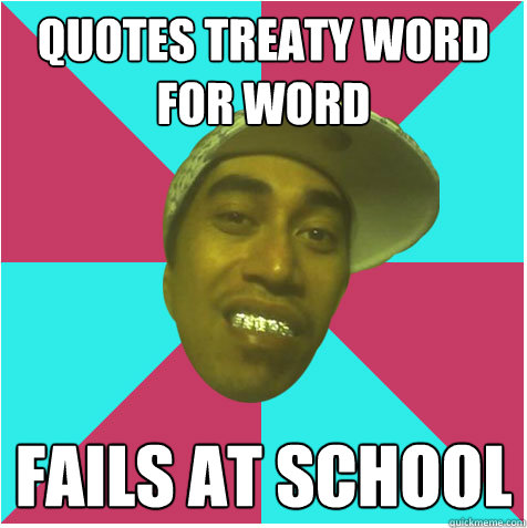 quotes treaty word for word fails at school