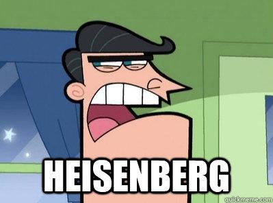 Heisenberg -  Heisenberg  Dinkleberg meme