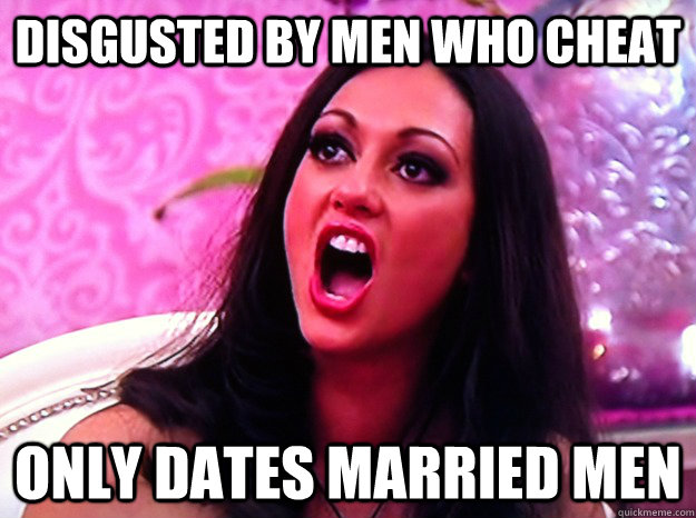 Disgusted by men who cheat only dates married men - Disgusted by men who cheat only dates married men  Feminist Nazi