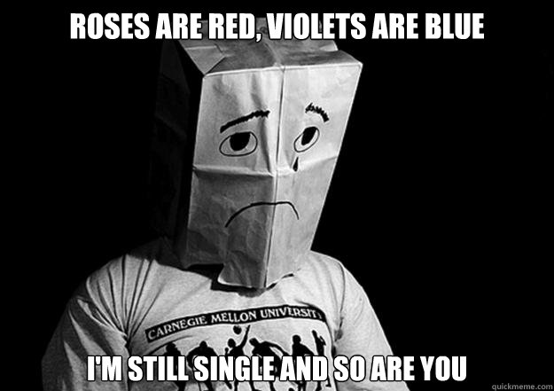 Roses Are Red, Violets Are Blue Iu0027m Still Single And So Are You