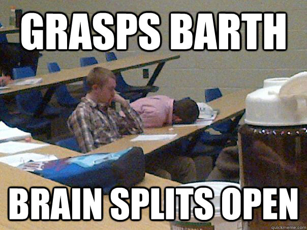 grasps barth brain splits open