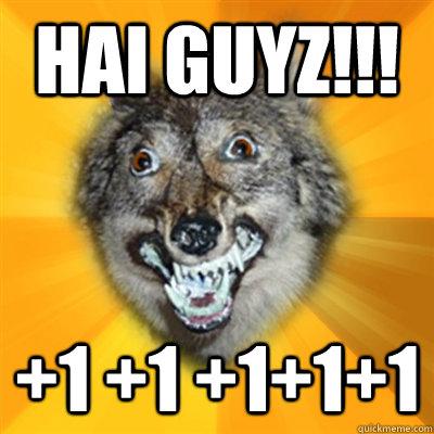 hai guyz!!! +1 +1 +1+1+1  Retarded Wolf