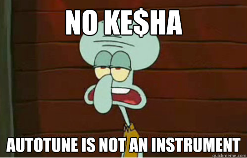 no ke$ha autotune is not an instrument