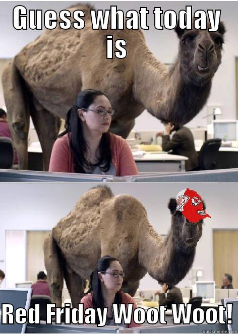 Red Friday Camel - GUESS WHAT TODAY IS  RED FRIDAY WOOT WOOT! Misc