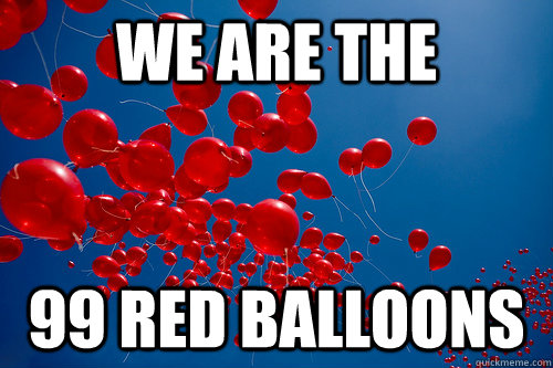 We Are The 99 Red Balloons
