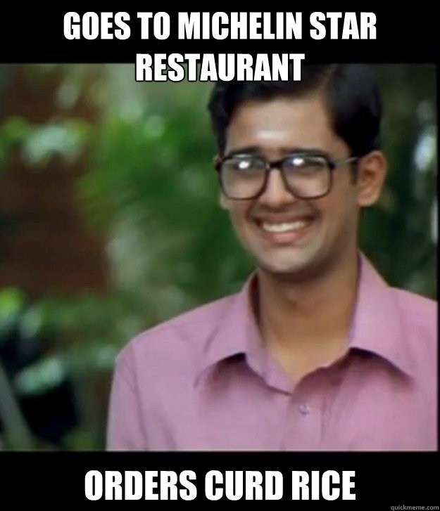 goes to michelin star restaurant orders curd rice  Smart Iyer boy