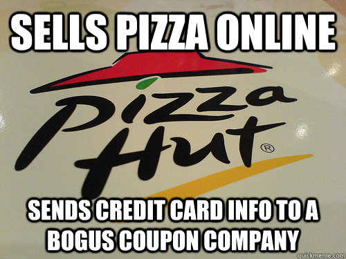 sells pizza online sends credit card info to a bogus coupon company