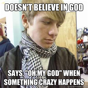 doesn't believe in God says,