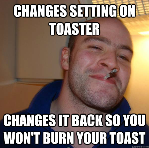Changes setting on toaster changes it back so you won't burn your toast - Changes setting on toaster changes it back so you won't burn your toast  Misc