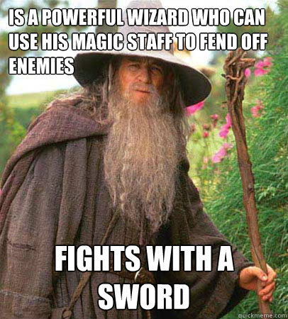 Is a powerful wizard who can use his magic staff to fend off enemies fights with a sword