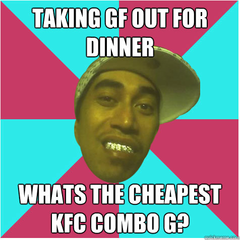 Taking gf out for dinner Whats the cheapest kfc combo g?