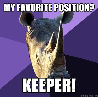 My favorite position? Keeper! Caption 3 goes here  Sexually Oblivious Rhino