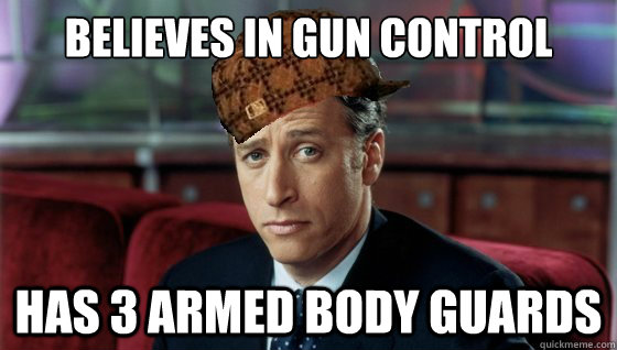 Believes in gun control has 3 armed body guards