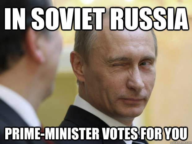 in soviet russia prime-minister votes for you