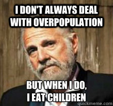 overpopulation! - | Make a Meme