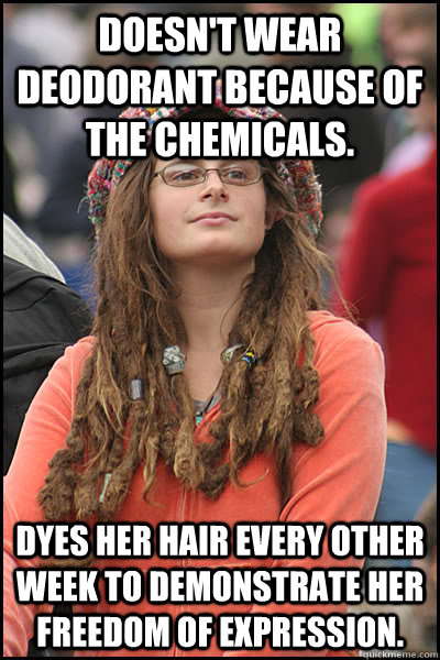 Doesn't wear deodorant because of the chemicals. Dyes her hair every other week to demonstrate her freedom of expression.