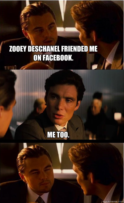 Zooey Deschanel friended me on facebook. Me too.