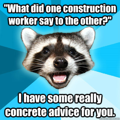 Construction Worker Quotes Construction Worker Say to