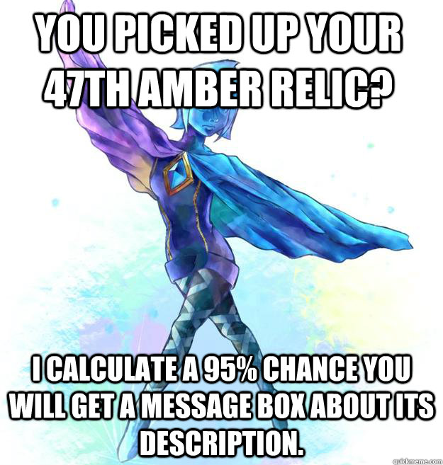 You picked up your 47th amber relic? I calculate a 95% chance you will get a message box about its description.