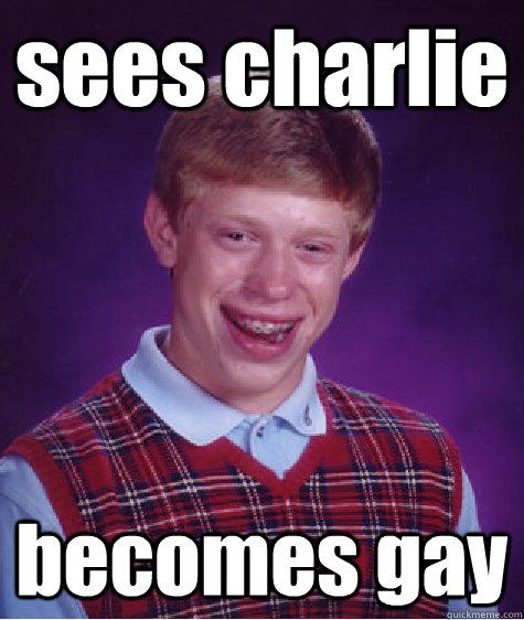 Charlies gay