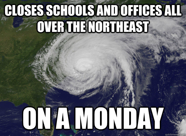 Closes schools and offices all over the northeast On a Monday
