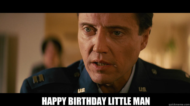 Happy birthday little man -  Happy birthday little man  Christopher Walken Pulp Fiction