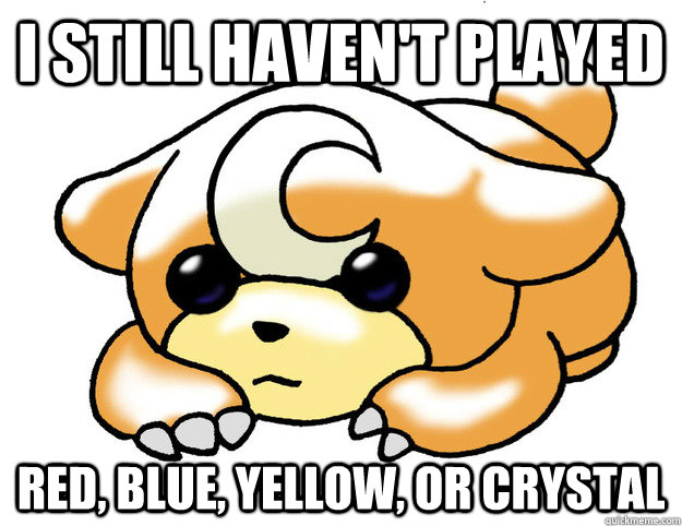 I still haven't played red, blue, yellow, or crystal - I still haven't played red, blue, yellow, or crystal  Confession Teddiursa