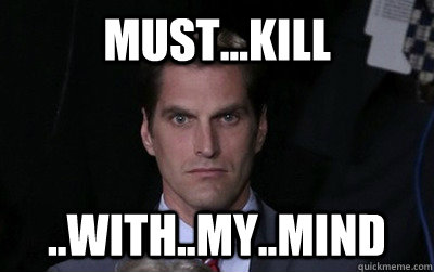 must...kill ..with..my..mind - must...kill ..with..my..mind  Menacing Josh Romney