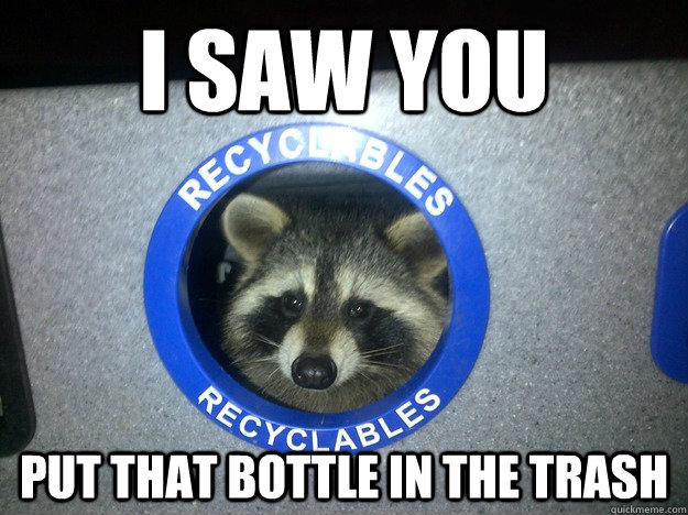 I saw you put that bottle in the trash - I saw you put that bottle in the trash  Misc