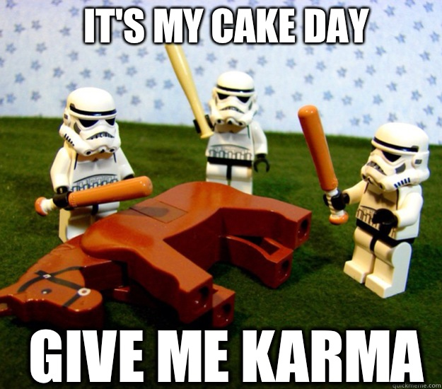 It's my cake day Give me karma