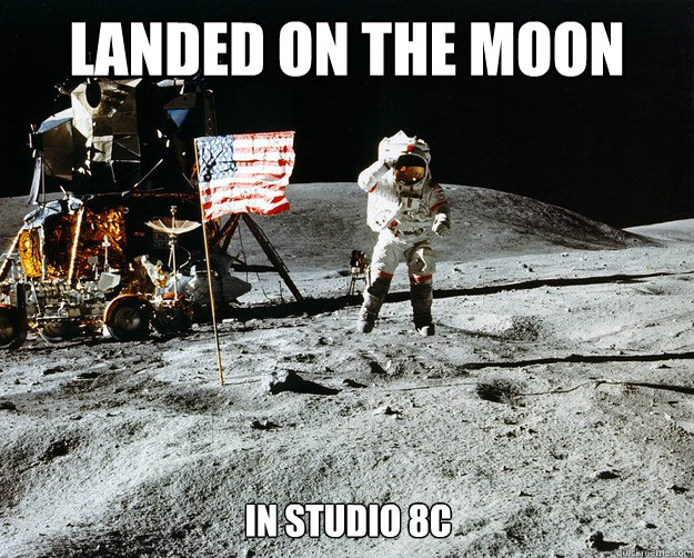 landed on the moon in studio 8c - landed on the moon in studio 8c  Unimpressed Astronaut