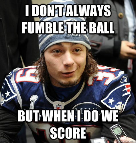 I Don't always Fumble the ball But When I do we score - I Don't always Fumble the ball But When I do we score  Misc