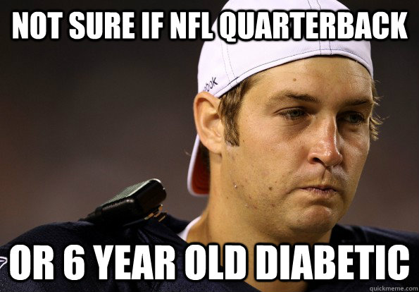 Not sure if NFL Quarterback Or 6 year old diabetic
