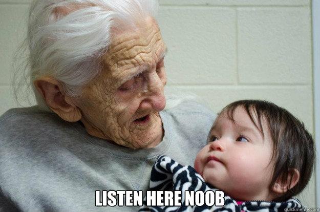 Listen here noob -  Listen here noob  Misc