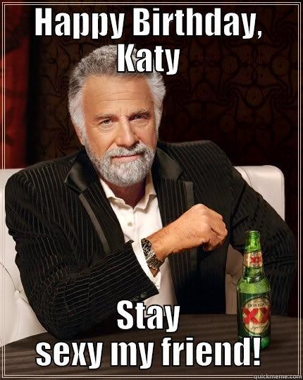 Happy Birthday Katy Quickmeme
