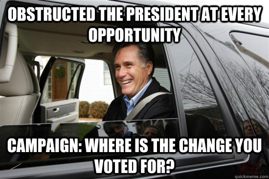 obstructed the president at every opportunity  campaign: where is the change you voted for?
