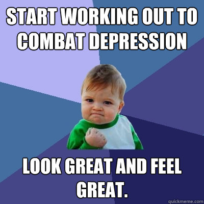 start working out to combat depression look great and feel