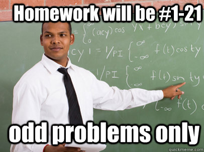 Homework will be #1-21 odd problems only - Homework will be #1-21 odd problems only  Good Guy Teacher