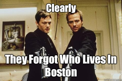 Clearly They Forgot Who Lives In Boston