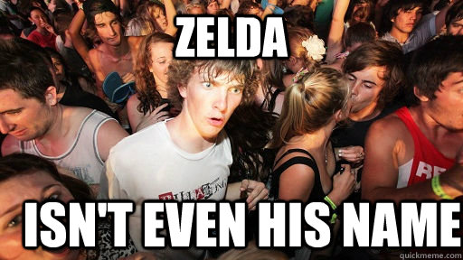 Zelda Isn't even his name - Zelda Isn't even his name  Sudden Clarity Clarence
