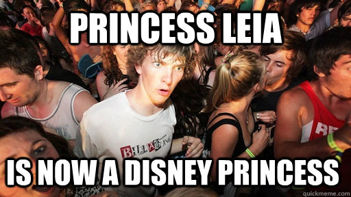 Princess leia Is now a disney princess - Princess leia Is now a disney princess  Sudden Clarity Clarence