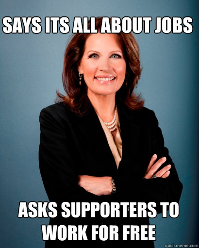 Says its all about jobs Asks supporters to work for free