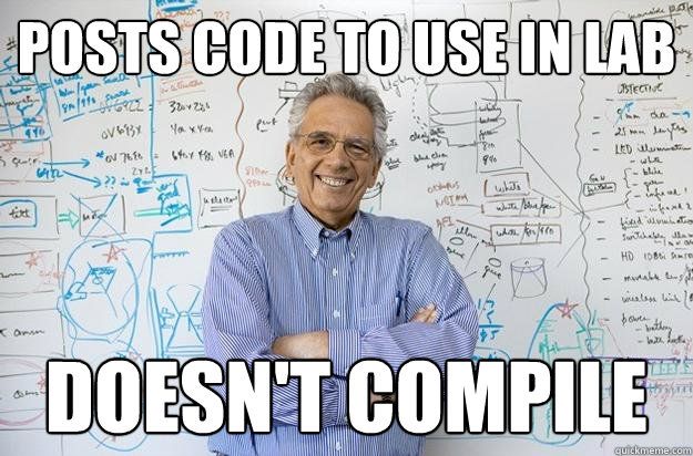 Posts Code to use in Lab Doesn't Compile - Posts Code to use in Lab Doesn't Compile  Engineering Professor