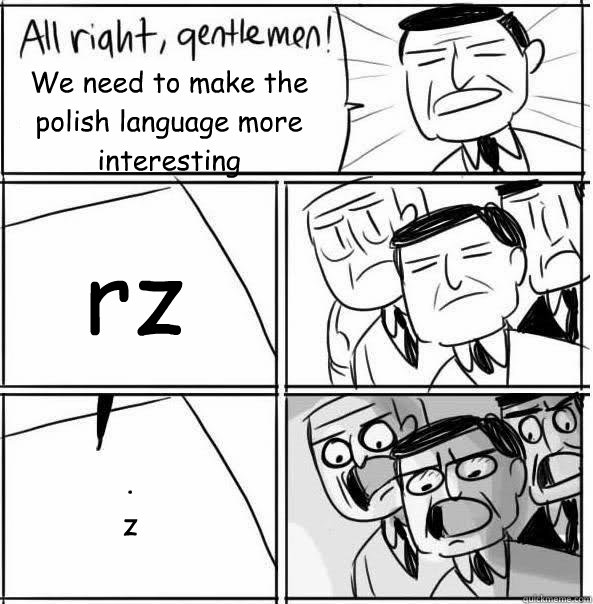 We need to make the polish language more interesting rz . z