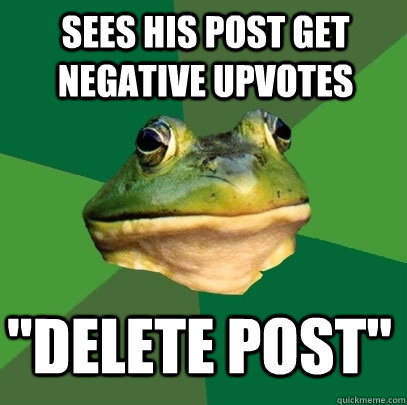 Sees his post get negative upvotes