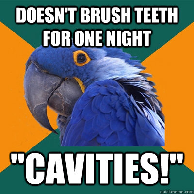 Doesn't brush teeth for one night