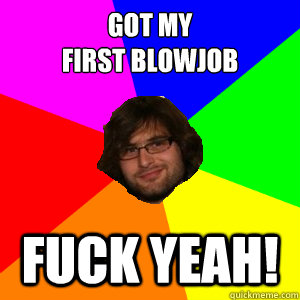 Got my first blowjob