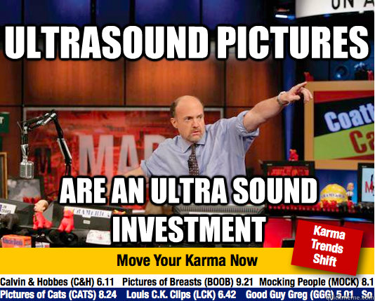 ultrasound pictures are an ultra sound investment - ultrasound pictures are an ultra sound investment  Mad Karma with Jim Cramer