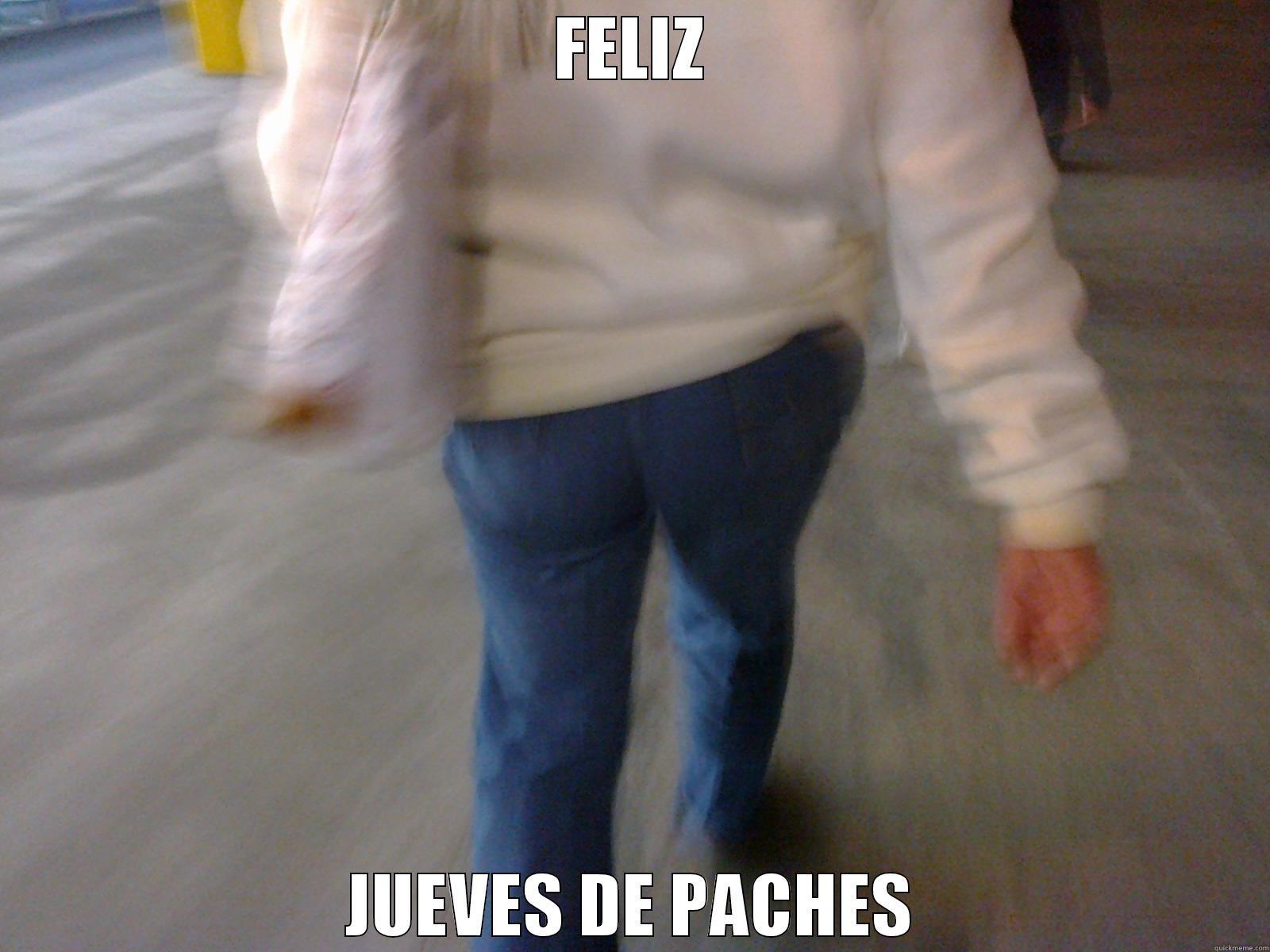 Jueves de Paches , FELIZ JUEVES DE PACHES Misc